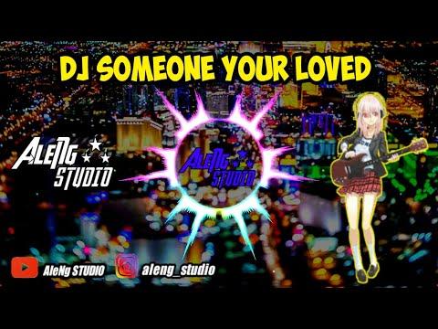 dj-someone-you-loved-te-tew-terbaru