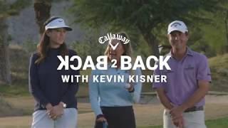 BACK 2 BACK - Michelle Wie, Kevin Kisner, & Amanda Balionis