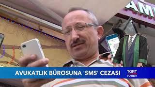 Avukatlık Bürosuna SMS Cezası