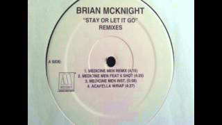 Brian McKnight - Stay Or Let It Go (Medicine Men Instrumental)