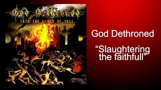 Watch God Dethroned Slaughtering The Faithful video