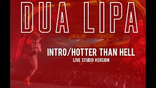 Dua Lipa [Intro/Hotter Than Hell] live at the self-titled tour (studio version)