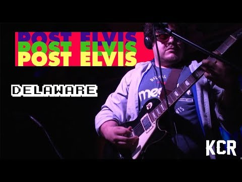 "POST ELVIS  - ""Delaware"" (Live)"
