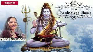 Om Namah Shivay Dhun | Shiv Dhun | Nidhi Dholakiya | Shiv Bhakti Songs