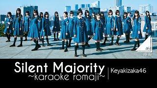 Download Lagu [KARAOKE-romaji] Keyakizaka46 - Silent Majority</b> Mp3