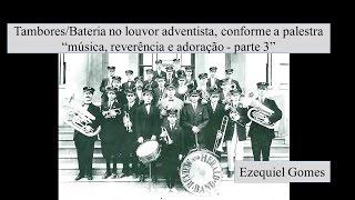 """Tambores/Bateria no louvor adventista, conforme a palestra """"música, reverência e adoração - parte 3"""""""