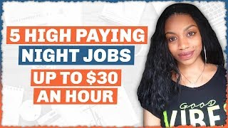 5 High Paying Night Jobs (Part Time).I Made Up To  $30 An Hour Working For 2!