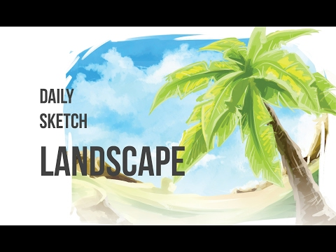 Daily sketch : LANDSCAPE