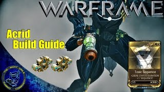 Warframe: Acrid Build Guide w/Toxic Sequence Mod (U15.5.4)