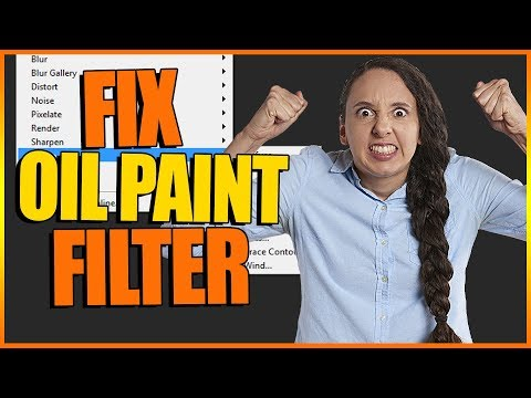 How to fix the Oil Paint Filter in Photoshop CC