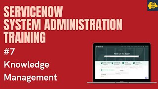 #7 #ServiceNow System Administration Training | Knoweldge Management