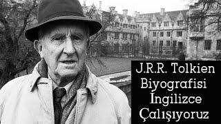 J.R.R. Tolkien Biyografisi – İngilizce Çalışıyoruz #İngilizce