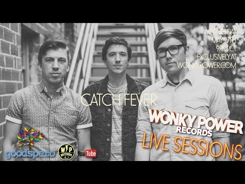 WP Live Sessions Presents Catch Fever -...