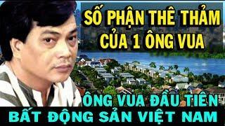 Số phận bất hạnh doanh nhân Tăng Minh Phụng, Tỷ phú BĐS đầu tiên của Việt Nam.