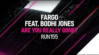 Fargo feat. Bodhi Jones - Are You Really Gone?