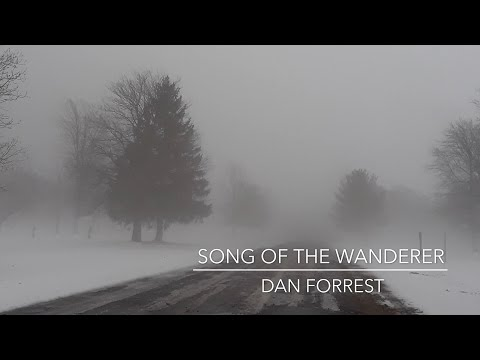 Song Of The Wanderer By Dan Forrest From Beckenhorst Press