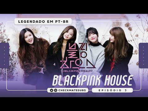 [PT-SUB] BLACKPINK HOUSE - Episódio 3