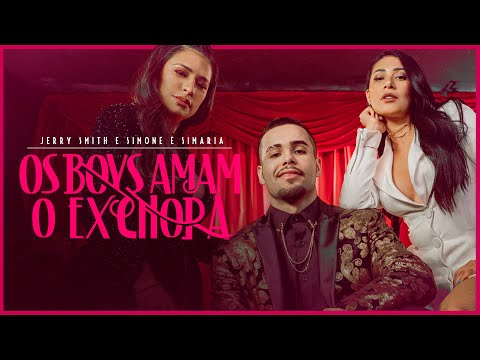 Смотреть клип Jerry Smith E Simone & Simaria - Os Boys Amam, O Ex Chora