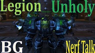 legion beta unholy dk pvp battle ground after nerf talk and testing