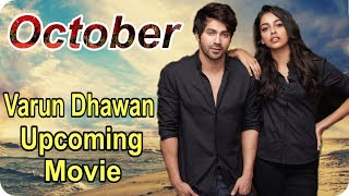 Judwaa 2 After, Varun Dhawan Next Movie 'October' 2018 Varun Dhawan and Banita Sandhu