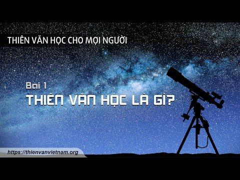 Thiên văn học là gì?  Thiên văn học cho mọi người 01