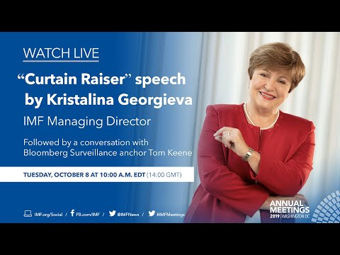 2019 Annual Meetings Curtain Raiser Speech by Kristalina Georgieva