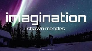 Download Imagination - shawn mendes ( lyrics )