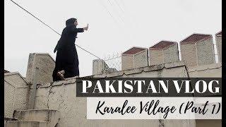 Pakistan Vlog: Karalee Village (Part 1)