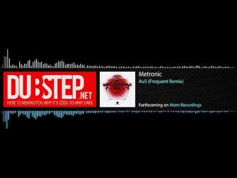 Dubstep.NET: Au5 - Metronic [Frequent Remix] (Season 2, Ep. 32)