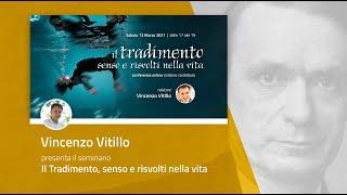 SEMINARIO ONLINE: Il tradimento, senso e risvolti nella vita - Vincenzo Vitillo