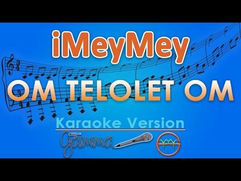 iMeyMey - Om Telolet Om KOPLO (Karaoke Lirik Tanpa Vokal) by GMusic