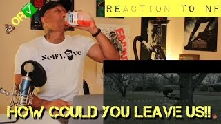 TRASH or PASS!! NF (How Could You Leave Us) [REACTION!]