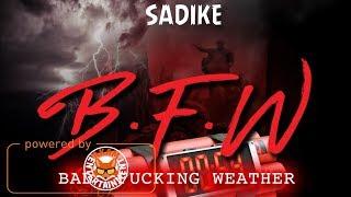 Sadike - Bad Fu!king Weather - March 2018