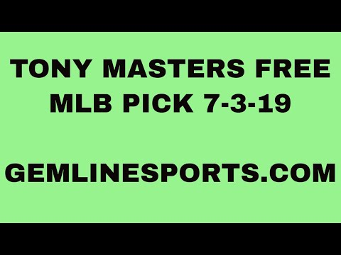 Tony Masters FREE MLB PICK 7-3-19