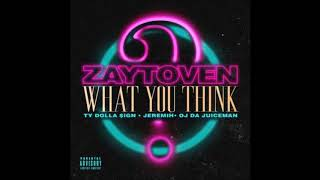 Zaytoven What You Think.mp3