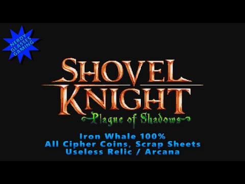 Shovel Knight: Plague of Shadows - Iron Whale 100%