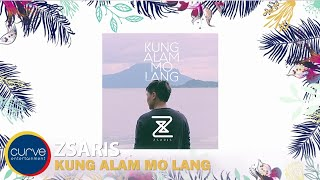 Zsaris | Kung Alam Mo Lang | Official Lyric Video