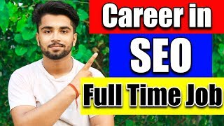 How to Make Career in SEO | Full time Job | SEO Future Scope in India - 2017