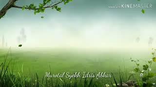 Bacaan Al Quran syahdu penuh isak tangis surat Al Araf ayat 44-51 oleh Syekh Idris Abkar