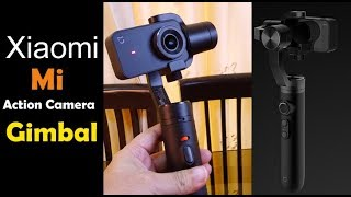 Xiaomi Mi Action Camera Gimbal, How to shoot Professional videos for less than Rs. 15000, & samples