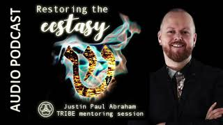 Restoring the Ecstasy | Justin Paul Abraham