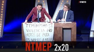 No Te Metas En Política 2x20 | FEMINISMO SÍ, VIOLENCIA NO