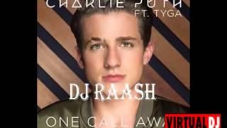 Charlie Puth One bird call away DJ RAASH REMIX