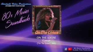 "On The Loose - Europe (""On The Loose"", 1985)"
