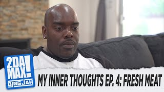 """MY INNER THOUGHTS EP. 4: FRESH MEAT"" l BIGG JAH"