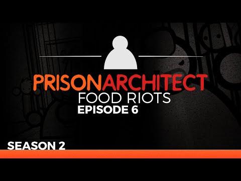 Let's Play Prison Architect :: Season 2 Episode 6 :: Food Riots