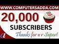 20000 Youtube Subscribers || Special Video || www.computersadda.com||