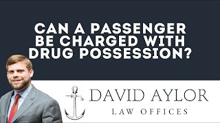 Can a Passenger Be Charged With Drug Possession | Charleston SC Criminal Defense Attorney