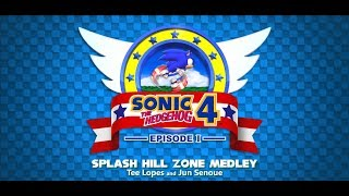 Splash Hill Zone Medley: Sonic the Hedgehog 4 Re-Imagined