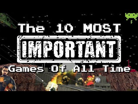 The 10 Most Important Games Of All Time | CryMor